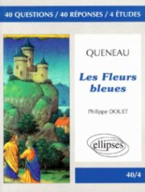 Queneau, Les Fleurs bleues