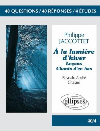 Philippe Jaccottet - À la lumière d'hiver - Leçons - Chants d'en bas