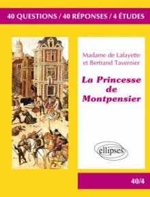 La Princesse de Montpensier,  Madame de Lafayette / Bertrand Tavernier. BAC L 2018