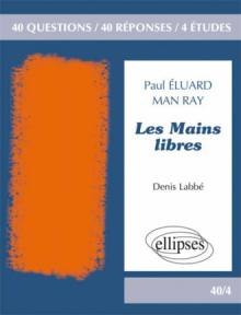 Les Mains libres, Paul Eluard / Man Ray - Domaine