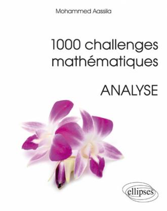 1000 challenges mathématiques : Analyse