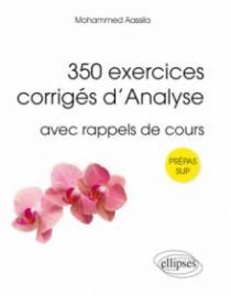 350 exercices corrigés d`Analyse avec rappels de cours pour Sup