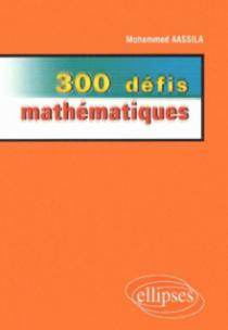 300 défis mathématiques