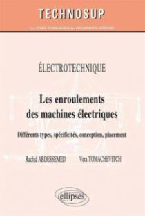 ELECTROTECHNIQUE - Les enroulements des machines électriques - Différents types, spécificités, conception, placement (Niveau B)