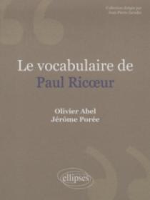 Le vocabulaire Paul Ricœur. Nouvelle édition