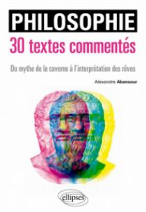 Philosophie. 30 textes commentés. Du mythe de la caverne à l'interprétation des rêves