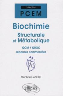 Biochimie structurale et métabolique. QCM / QROC réponses commentées