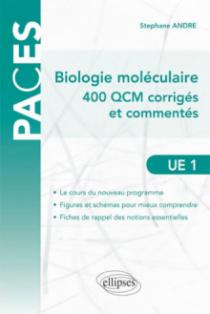 UE1 - Biologie moléculaire - 400 QCM corrigés et commentés