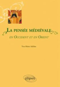 La Pensée médiévale en Occident et en Orient