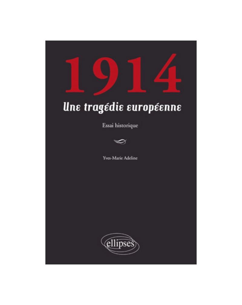 1914. Une tragédie européenne