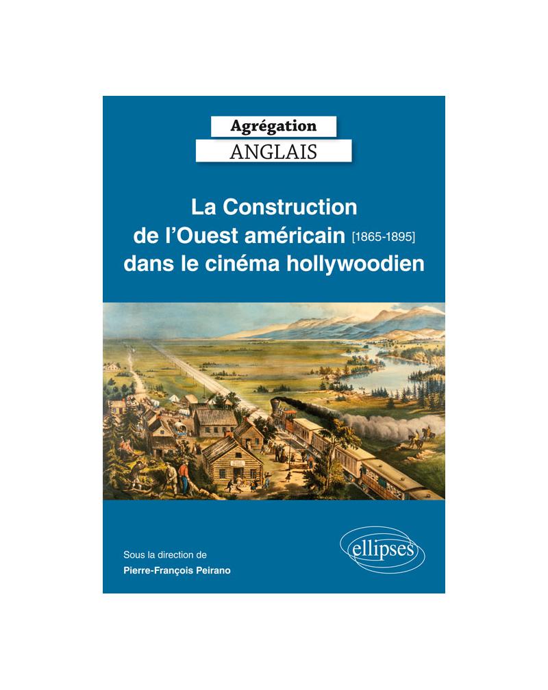 Agrégation anglais. La Construction de l'Ouest américain [1865-1895] dans le cinéma hollywoodien