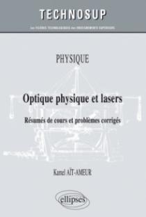 PHYSIQUE - Optique physique et lasers - Résumés de cours et problèmes corrigés (niveau B)