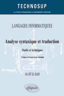 LANGAGES INFORMATIQUES - Analyse syntaxique et traduction - Outils et techniques - Cours et exercices corrigés (niveau B)
