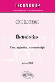 GÉNIE ÉLECTRIQUE - Électrocinétique - Cours, applications, exercices corrigés (niveau B)