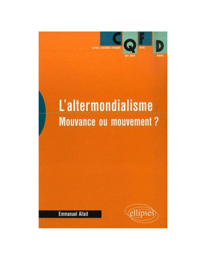 L'altermondialisme. Mouvance ou mouvement ?