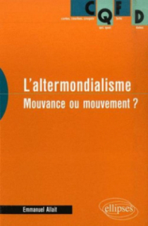 L'altermondialisme. Mouvance ou mouvement ?