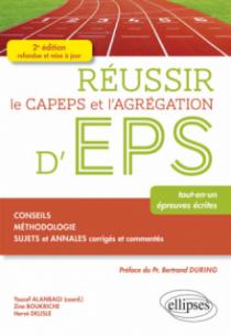Réussir le CAPEPS et l'Agrégation d'EPS - 2e édition refondue et mise à jour