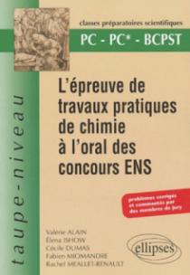 L'Epreuve de travaux pratiques de chimie à l'oral des concours ENS - PC PC*- BCPST - Problèmes corrigés et commentés par des membres du jury