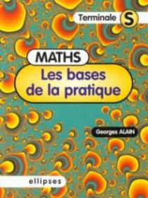 Les bases de la pratique - Mathématiques en Terminale S