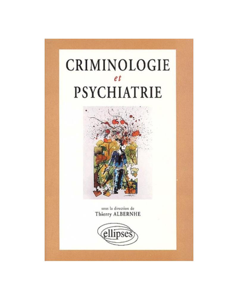 Criminologie et psychiatrie