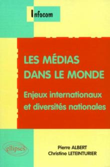 Les médias dans le monde - Enjeux internationaux et diversités nationales