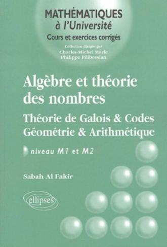 Algèbre et théorie des nombres - Théorie de Galois - codes - géométrie et arithmétique - Niveau M1-M2