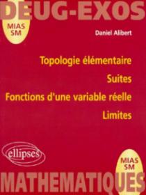 Topologie élémentaire - Suites - Fonctions d'une variable réelle - Limites
