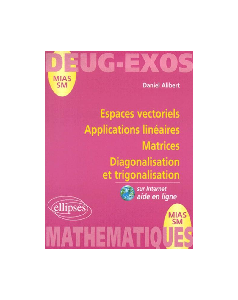 Espaces vectoriels - Applications linéaires - Matrices - Diagonalisation et trigonalisation - N°6