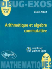 Arithmétique et algèbre commutative: entiers, polynômes à une indéterminée, idéal - N°7