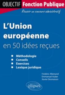 L'Union européenne en 50 idées reçues