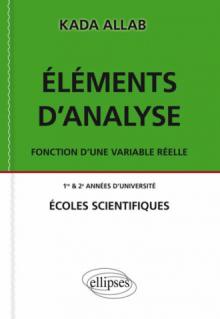 Eléments d'analyse. Fonction d'une variable réelle.