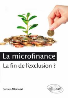 La microfinance : la fin de l'exclusion ?