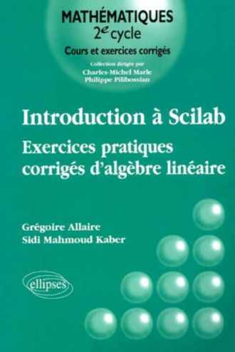 Introduction à Scilab - Exercices pratiques corrigés d'algèbre linéaire