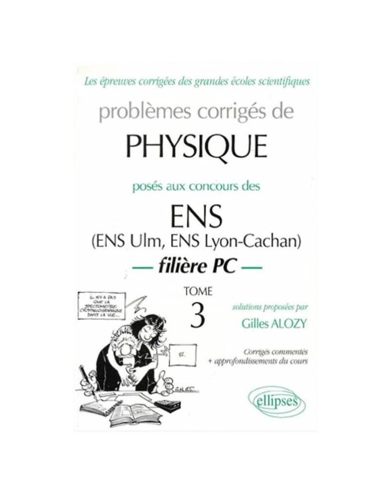 Physique ENS 1990-1999 - Tome 3 - Filière PC