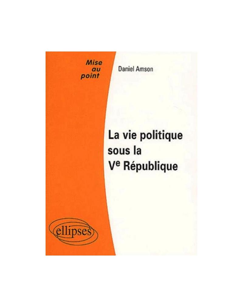 La vie politique sous la Ve République