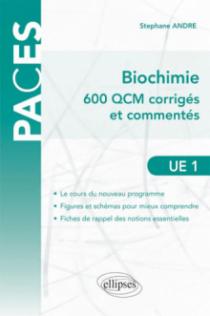 UE1 - Biochimie - 600 QCM corrigés et commentés