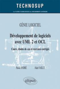 GÉNIE LOGICIEL - Développement de logiciels avec UML 2 et OCL - Cours, études de cas et exercices corrigés (Niveau B)