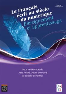 Le Français écrit au siècle du numérique : enseignement et apprentissage