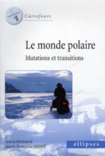 Le monde polaire - Mutations et transitions