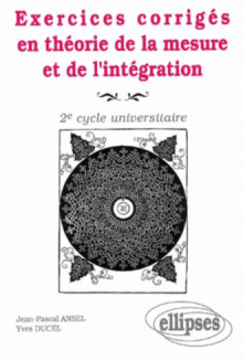 Exercices corrigés en théorie de la mesure et de l'intégration