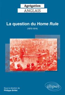 Agrégation Anglais 2019. La question du Home Rule (1870-1914)