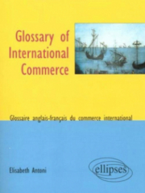Glossary of International Commerce - Glossaire anglais-français du commerce international