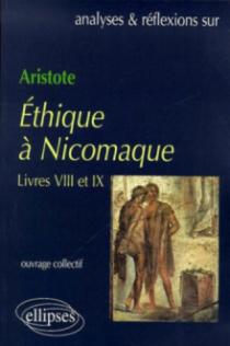 Aristote, Ethique à Nicomaque (Livres VIII et IX)