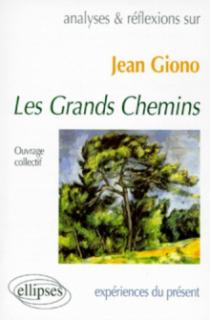 Giono, Les Grands Chemins