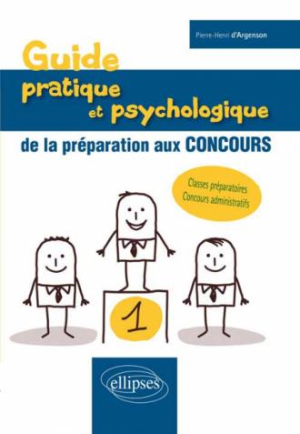 Guide pratique et psychologique de la préparation aux concours