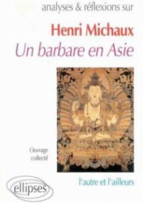 Michaux, Un barbare en Asie
