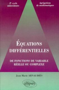 Équations différentielles de fonctions de variable réelle ou complexe