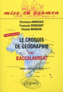 Le croquis de géographie au Baccalauréat - 2e édition mise à jour