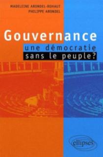 Gouvernance: une démocratie sans peuple ?
