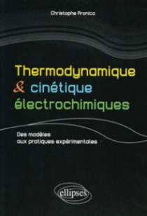 Thermodynamique et cinétique électrochimique - Des modèles aux pratiques expérimentales